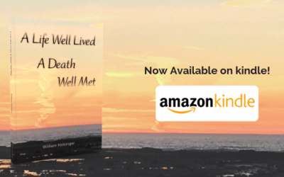 """A Life Well Lived, A Death Well Met"" Available on Kindle"